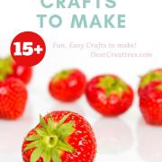 15 Fresh Picked Strawberry Crafts To Make!
