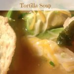 Tortilla Soup, Chicken Tortilla Soup, Mexican Chicken Lime Soup, soup, dearcreatives.com recipes