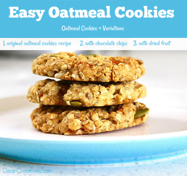 Easy Oatmeal Cookies - Plus variations of the easy oatmeal cookies recipe. #oatmealcookies #oatmealcookieswithchocolatechips #oatmealcookieswithdriedfruit #easyoatmealcookies #oatmealcookiesrecipe #cookierecipes .jpg