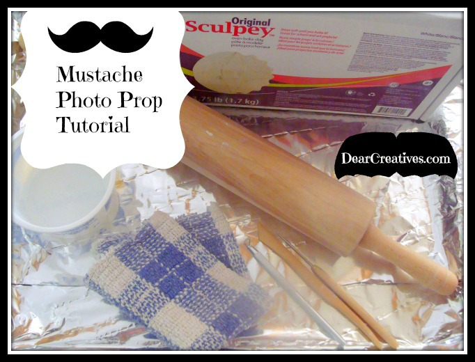 Mustache Photo Prop Tutorial , sculpey clay, dearcreatives.com Theresa Huse 2013