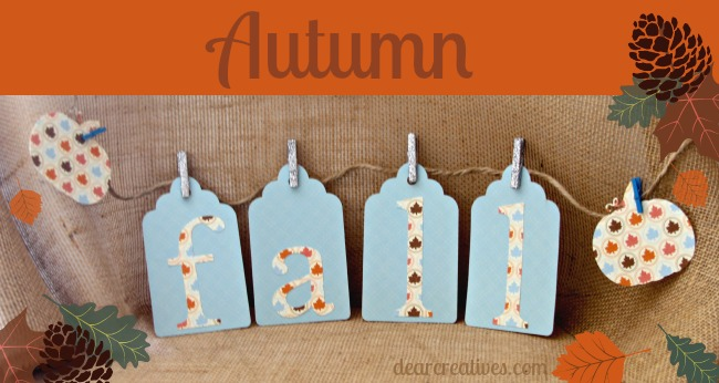 Autumn, fall banner, papercrafts, Banner made with a cricut, DearCreatives.com,Theresa Huse 2013