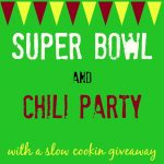 Game Day Recipes  Super Bowl and Chili Party 2014