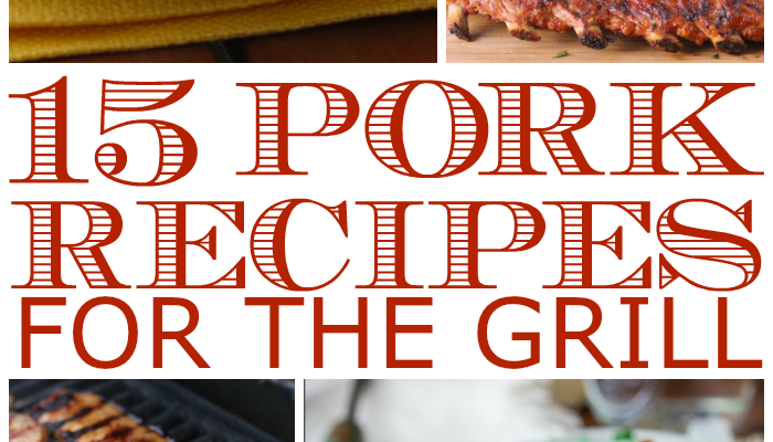 Grilled Recipes | 15 Pork Recipes for the grill