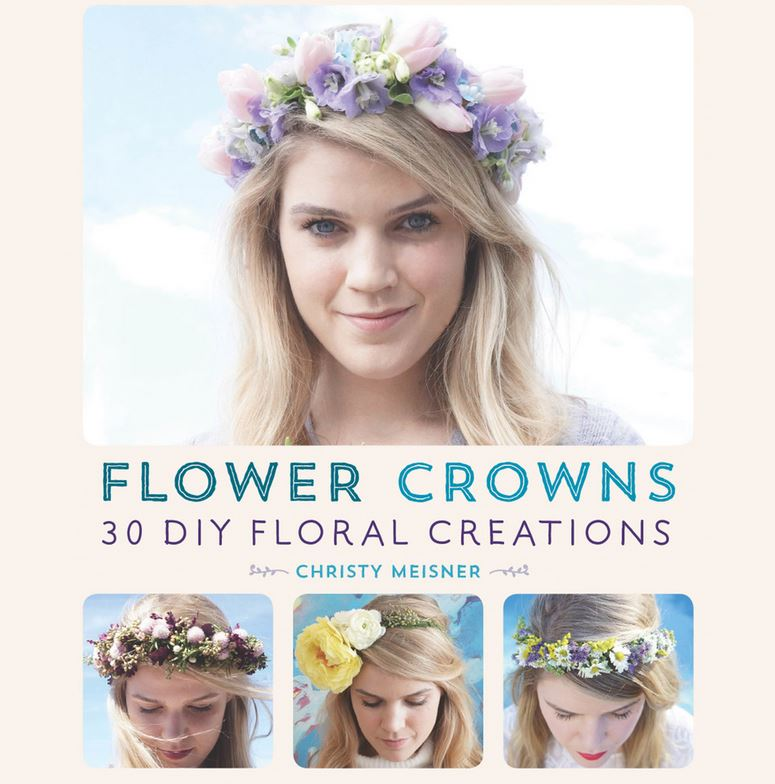 Craft Book Reviews| Flower Crowns  30 DIY Floral Creations | Book Cover