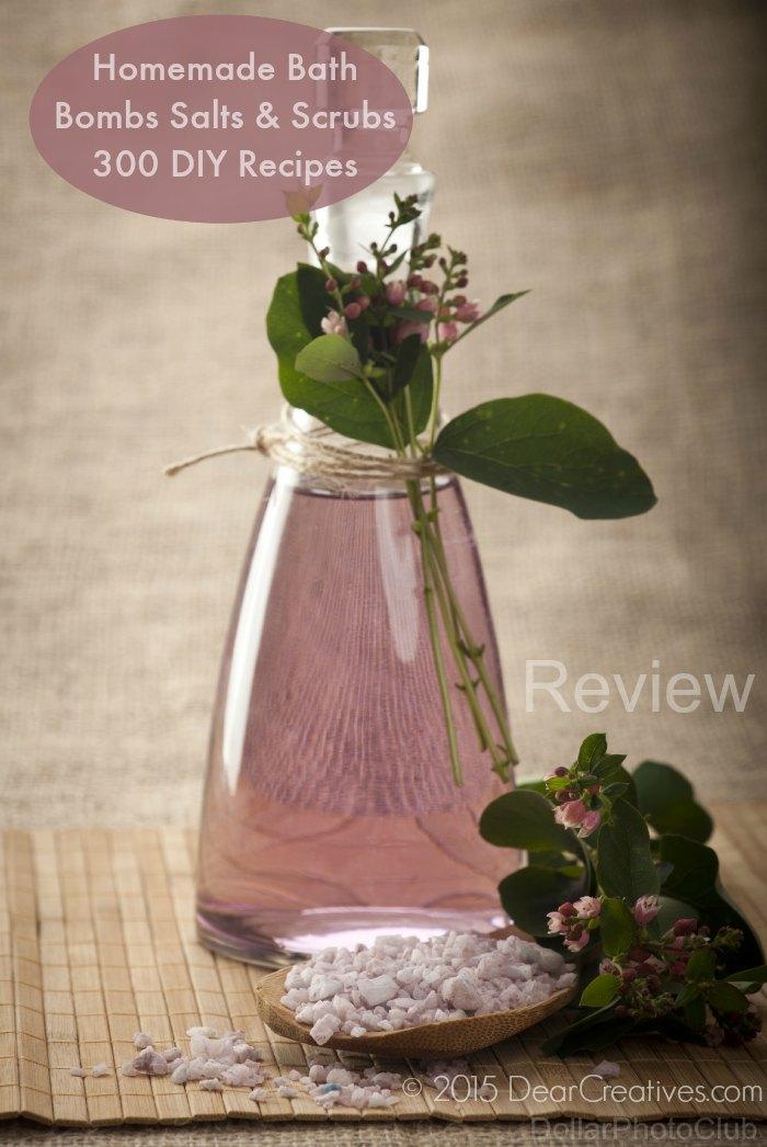 Craft Book Reviews: Homemade Bath Bombs Salts & Scrubs 300 DIY Recipes