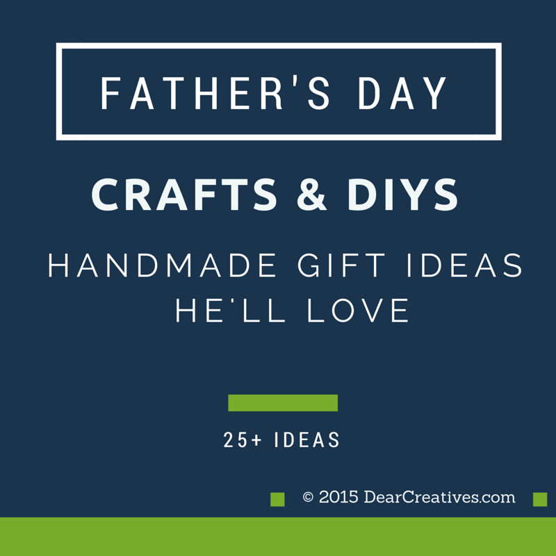 Father's Day Handmade Gift Ideas, He Will Love