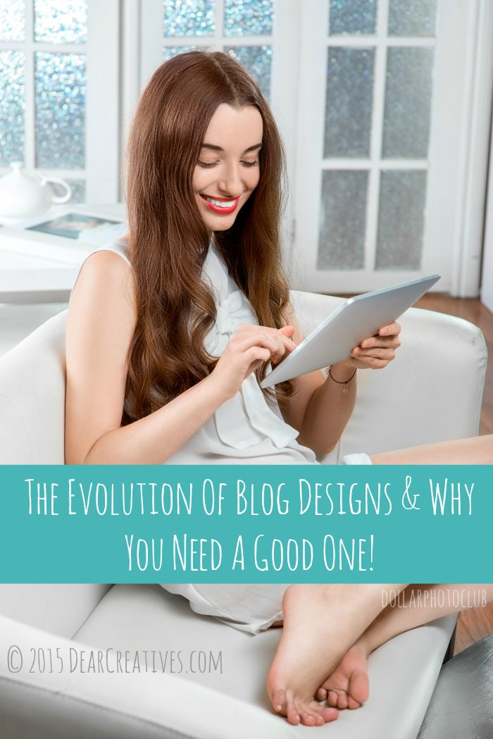 The Evolution Of Blog Designs & Why You Need A Good One!