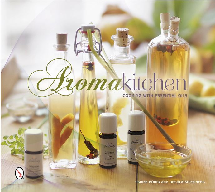 Cookbooks: Aroma Kitchen Cooking With Essential Oils