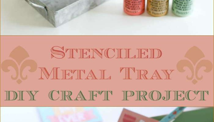 DIY Craft Projects: How To Stencil A Metal Tray