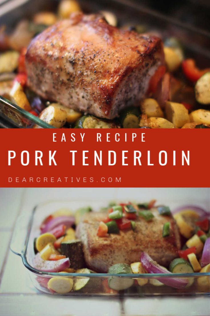 Pork Tenderloin Recipe - Braise, and make this pork tenderloin in the oven with your favorite fresh vegetables and potatoes...It's so easy with this step by step recipe and easy to adapt. DearCreatives.com