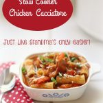 Slow Cooker Chicken Cacciatore Just Like Grandma Made