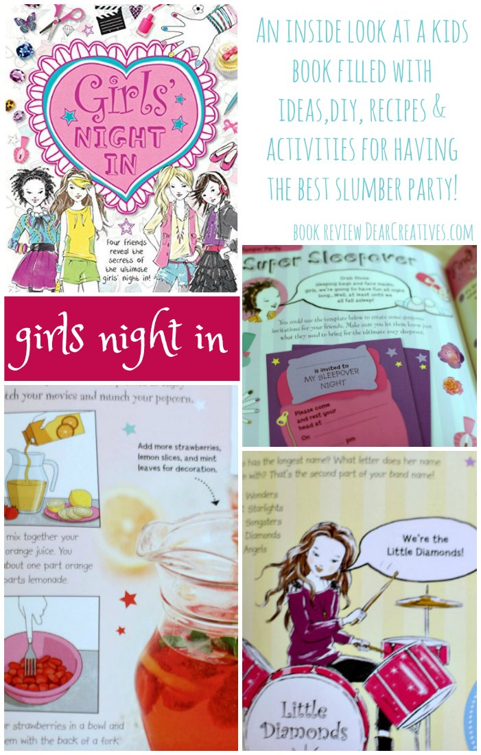 Book Review Girls Night In How to have the ultimate slumber party. This book is filled with ideas, DIY, Recipes & activities for a kids slumber party! Come take a peek inside the book at DearCreatives.com