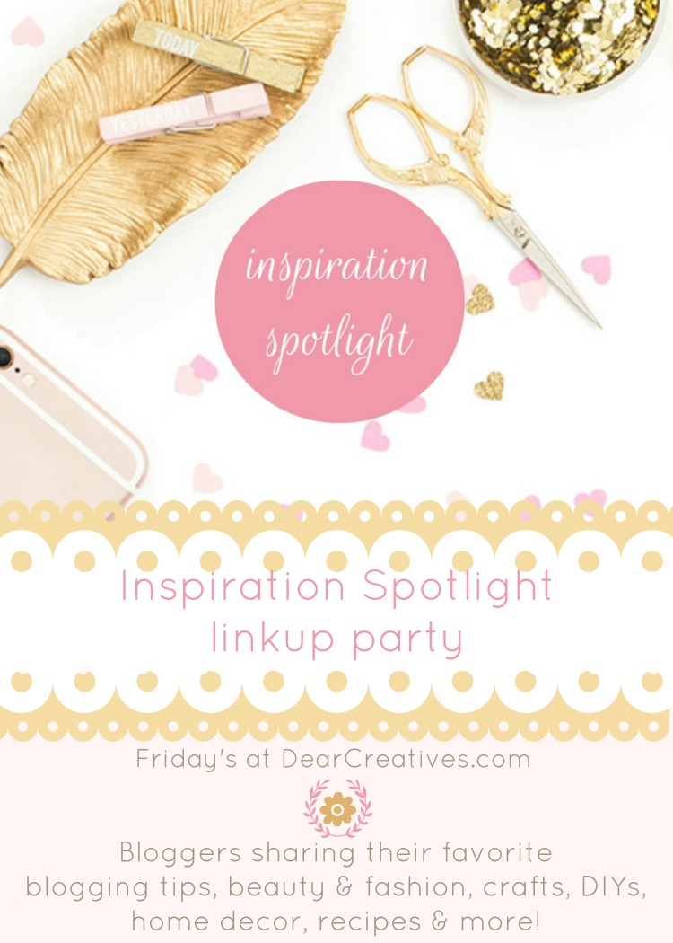 Inspiration Spotlight Linkup Party #294 Crafts, DIY, Decor. Recipes….