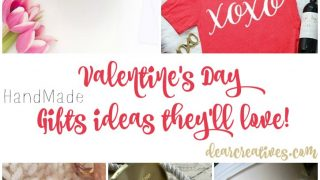 Handmade Valentine's Day Gift Ideas They'll Love! For Him & Her
