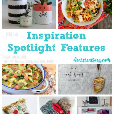 Inspiration Spotlight Linkup Party 233 Join Us! Crafts, DIY, Home Decor, Beauty & Fashion, Recipes…