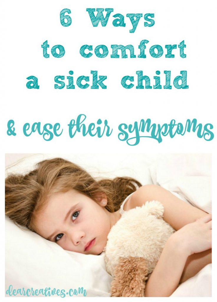 #sickjustgotreal 6 ways to comfort a sick child and ease their symptoms ad