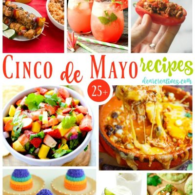 25 + Cinco de May recipes The best Mexican inspired recipes to make for a party