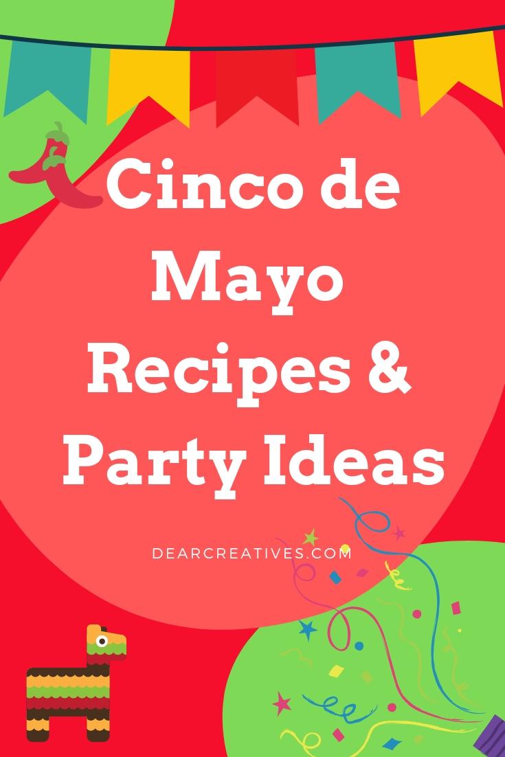 Cinco de Mayo Recipes and Cinco de Mayo Party Ideas - DearCreatives.com #cincodemayo #party #food #recipes #decorations #menu #mealplan