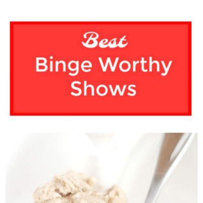 The Best Binge Watching Shows And Guilt Free Frozen Treats!
