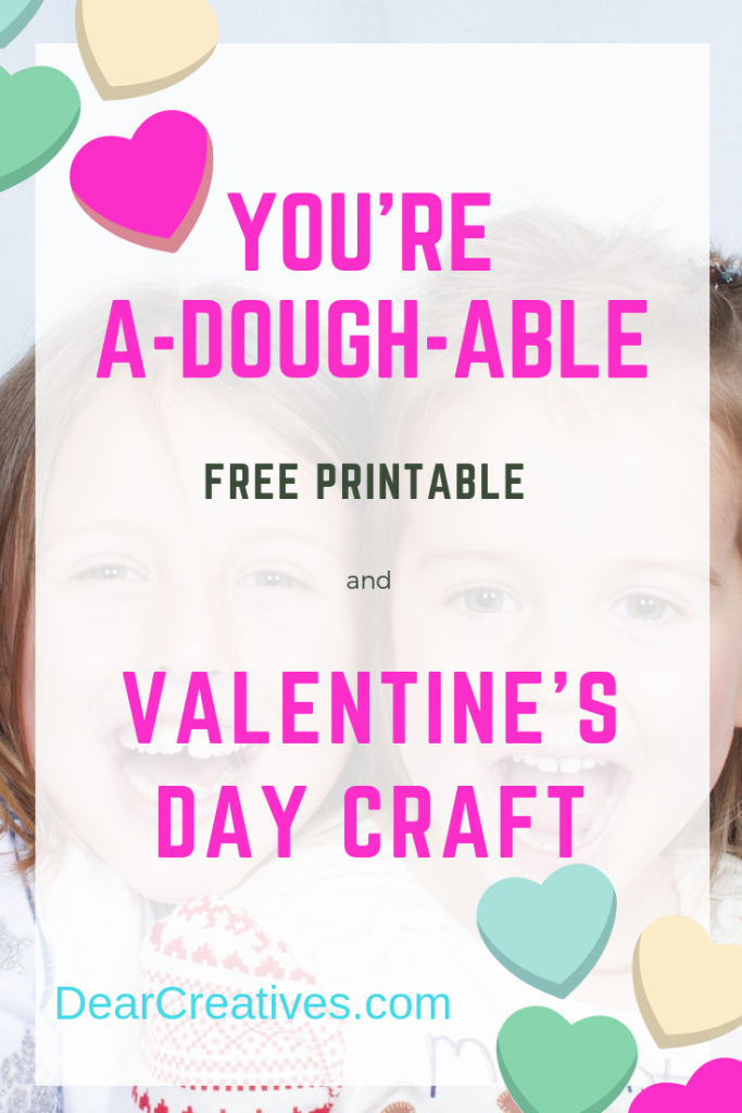"""Valentine's Day Craft and Valentine's Day Printable-Easy Valentine's Day Craft and Free Valentine's Day Printable, """"You're A-dough-able"""". This includes recipes for homemade playdough, edible dough or top the printable on purchased playdough. DearCreatives.com #valentinesdaycraft #valentinesday #kids #valentinesdayprintable #freeprintable #printable"""