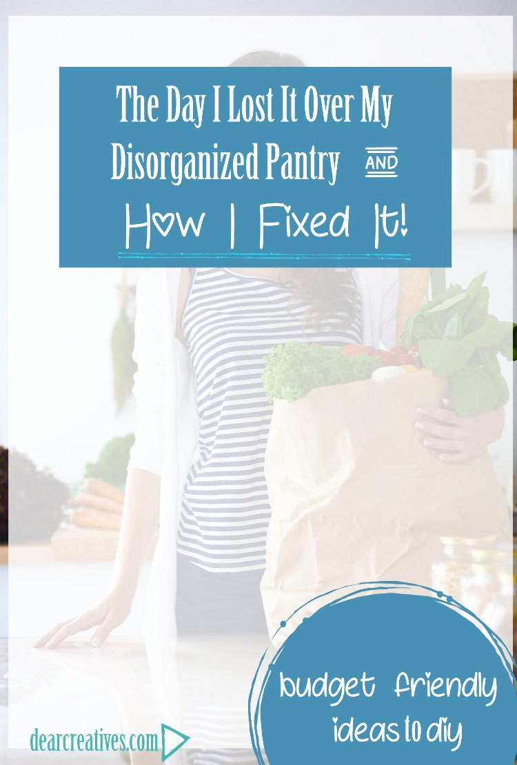 Pantry Organization Before - After How to organize your pantry. The-day-I-lost-it-over-my-disorganized-pantry-and-how-I-fixed-it.-Budget-friendly-ideas-and-diys-pantry-homeorganization-organization-home-DearCreatives.com