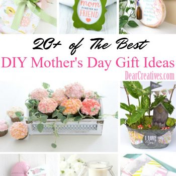 20+ of The Best DIY Mother's Day Gifts to Make Mom