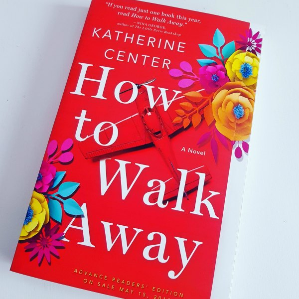 How to Walk Away Katherine Center novel advanced readers addition