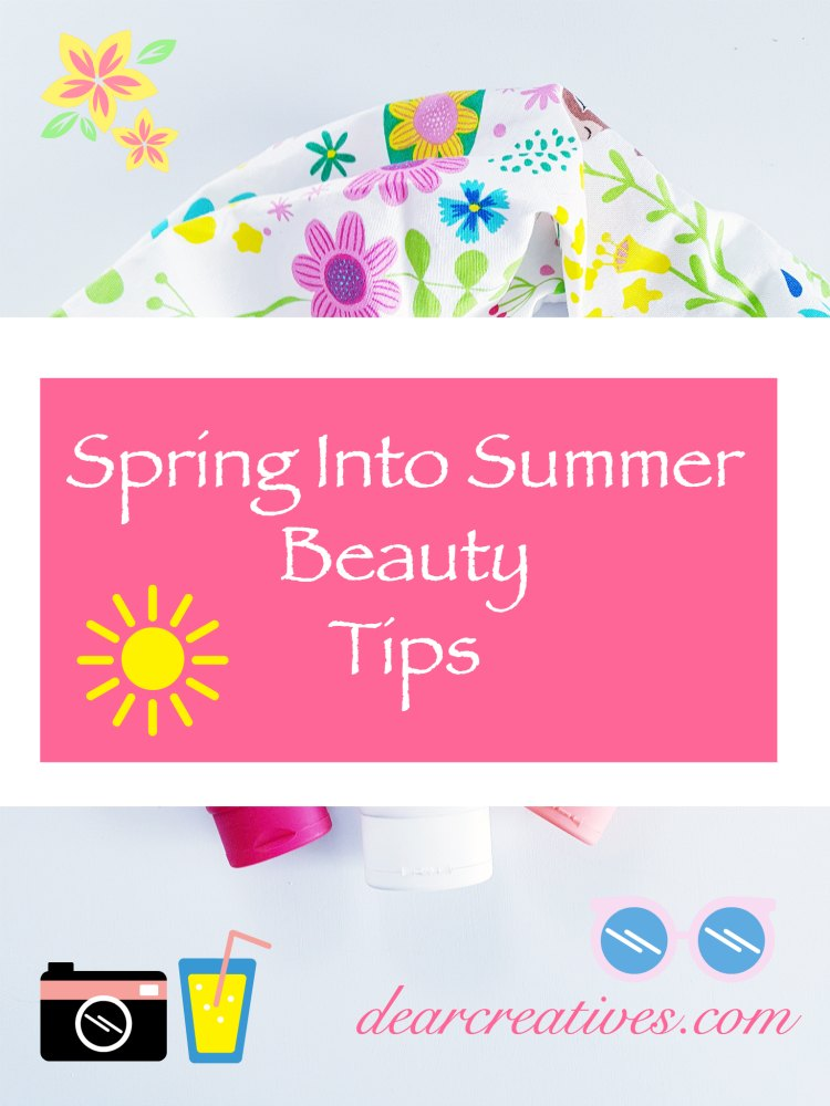Spring Into Summer Beauty Tips to Get Your Skin Ready for Warmer Weather