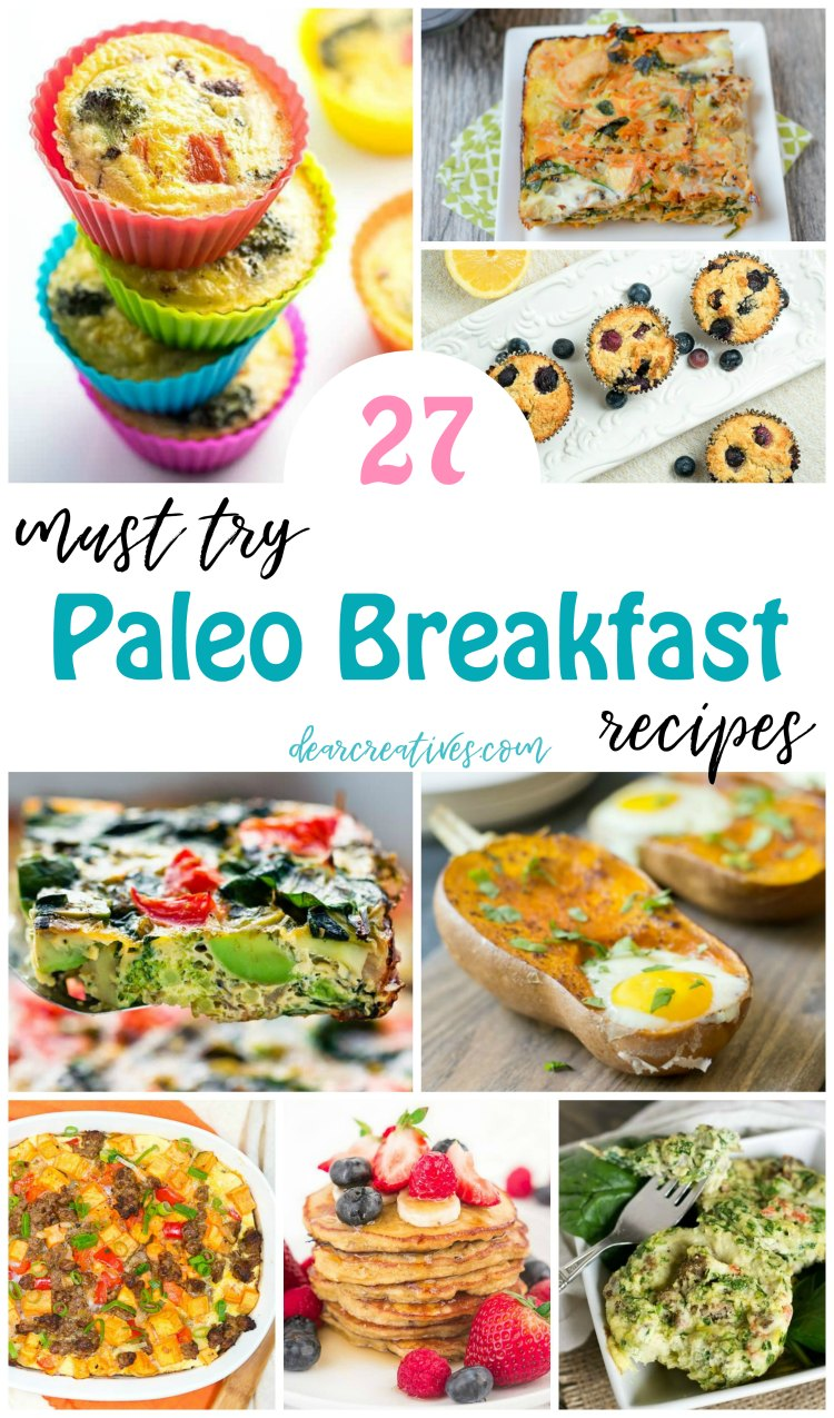 Paleo Breakfasts - 27 must try, easy to make Paleo breakfasts to enjoy any day of the week or get your kids fed before heading out the door. DearCreatives.com #paleo #breakfastideas #breakfasts #breakfastrecipes