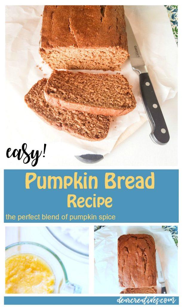 Pumpkin bread - Enjoy making and baking this easy pumpkin spice recipe. A perfect blend of pumpkin spice and cinnamon. Dearcreatives.com #pumpkin #pumpkinbread #pumpkinspicebread #recipe #easy #delicious