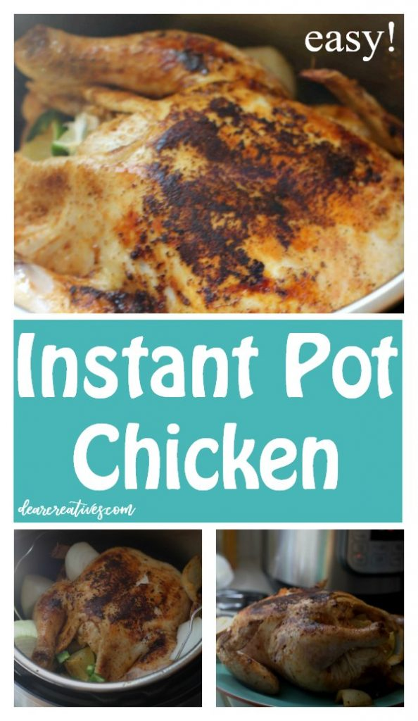 Instant Pot Chicken - Are you looking for a flavorful, tender chicken? This Instant Pot Chicken Recipe is so easy to make! #chickenrecipes #instantpot #chicken #recipes #dearcreatives #easy #tender #whole #wholechicken