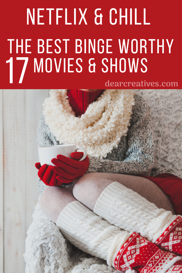 Best Binge Worthy Movies and Shows on Netflix Right Now!
