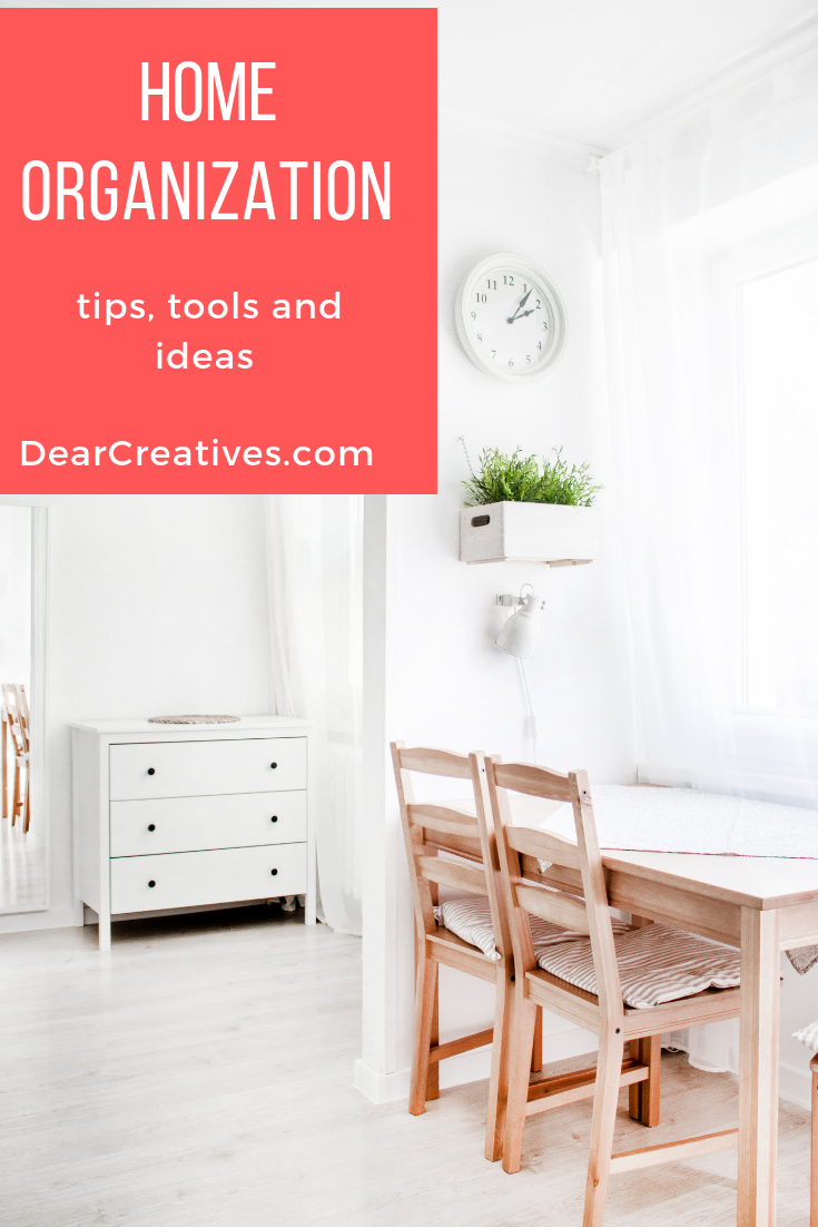 Home Organization - Tips, tools and ideas for organizing every room of your home. DearCreatives.com #homeorganization #kitchenpantry #closetorganization #home #organization #organizationtips