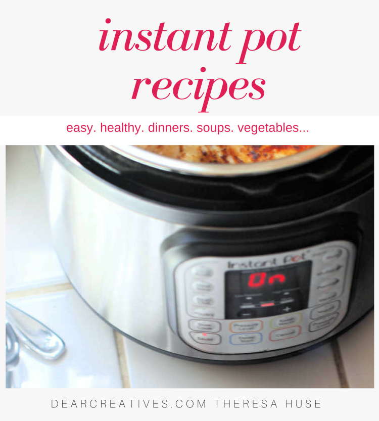 Instant Pot Recipes - Easy healthy recipes for the instant pot. New recipes for the instant pot always being added to this cooking resource at DearCreatives.com
