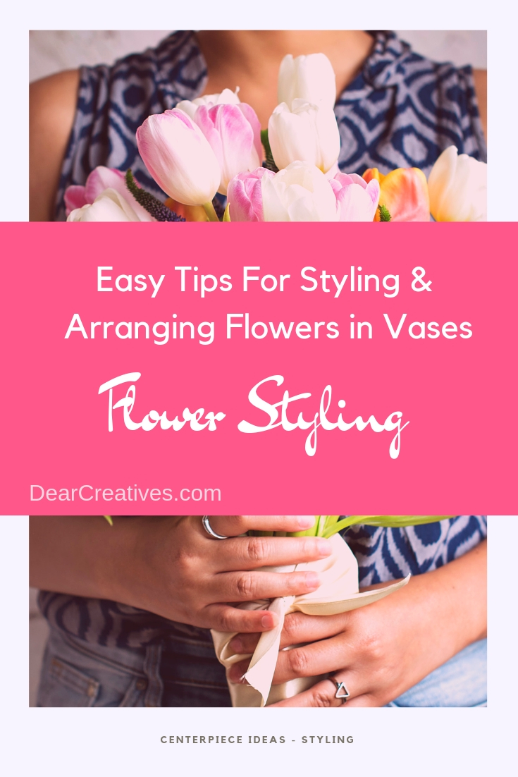 Are you ready to style flowers in your home? Grab these tips for styling and flower arranging in your home. DearCreatives.com #styleflowers #vasesforcenterpieces #tablecenterpieceideas #centerpieceideas #dearcreatives