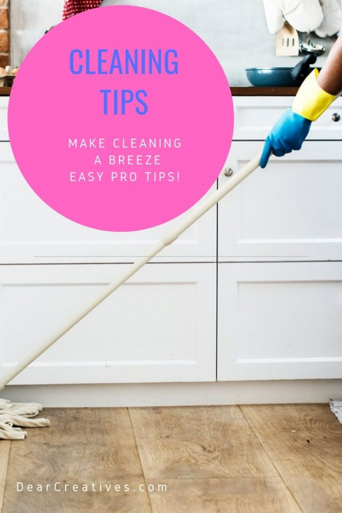 Cleaning Tips - Get your free cleaning tips, cleaning checklists and how to clean like a pro. Easy to follow tips and tools to make cleaning a breeze! DearCreatives.com