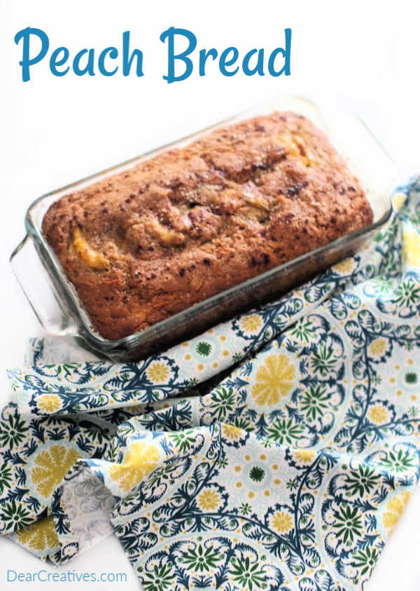 Peach Bread - You will love this quick bread recipe with peaches. Delicious, easy to make. Serve it for a breakfast loaf, snack or dessert. Tasty! DearCreatives.com
