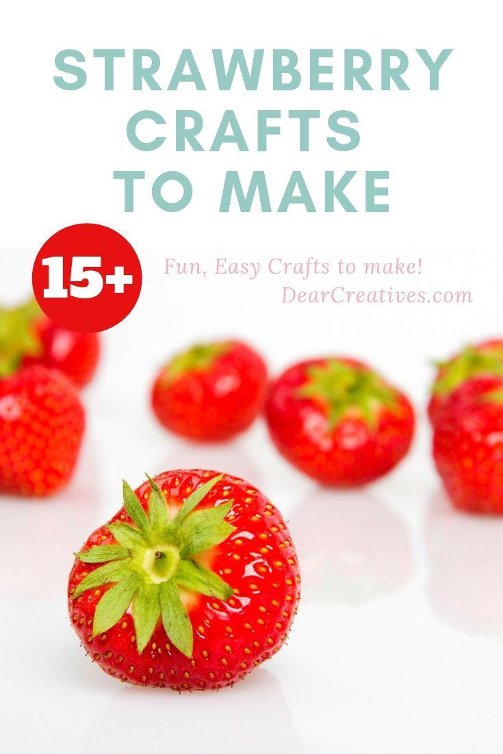 15 Fresh Picked Strawberry Crafts To Make!