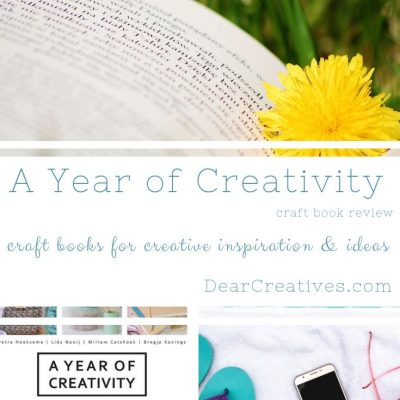 """Topping our reading list this summer is """"A Year of Creativity"""" a craft book full of ideas and inspiration for creating craft dates (craft parties). See this craft book review and other recommendations to inspire your creative, crafting life. #craftbooks #booksforcreatives #crafting #creativity #craftbookreviews #readinglists #crafters #dearcreatives DearCreatives.com"""