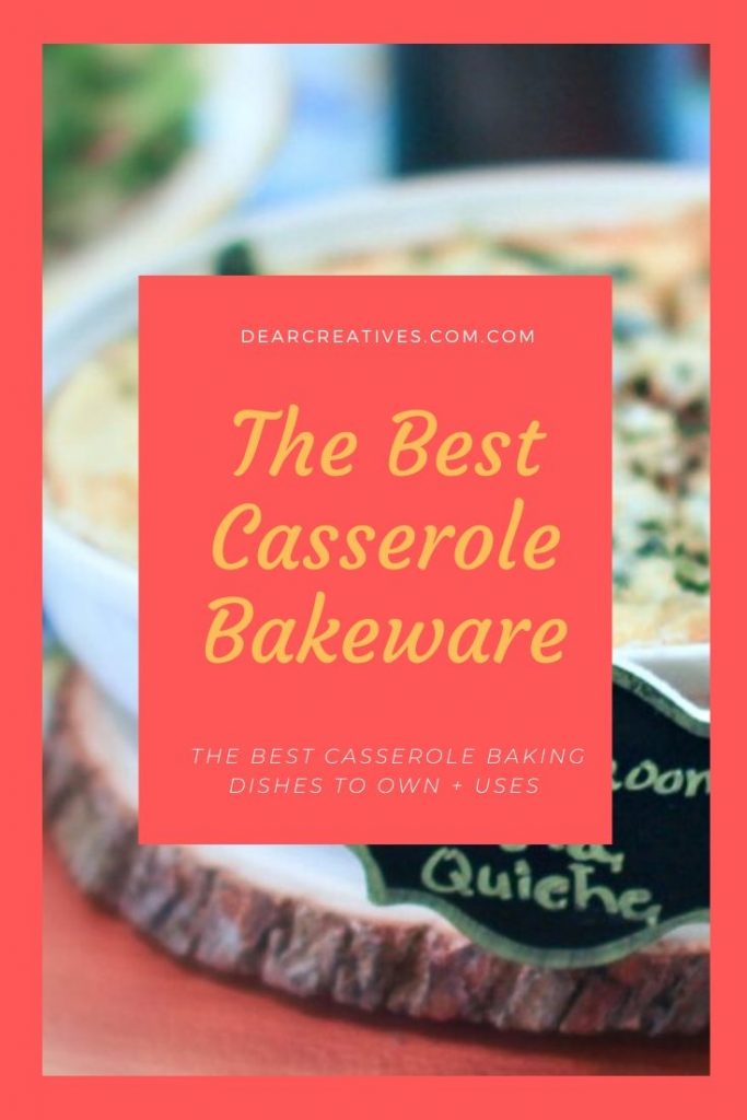 The Best Casserole Baking Dishes -What every home cook, foodie needs for baking casserole dishes with lids and without lids for cooking_baking casseroles. DearCreatives.com