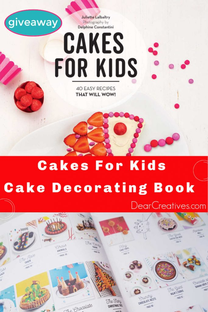 Cakes for Kids - Cake decorating book. Make cakes for kids parties and celebrations. Easy cake recipes and decorating ideas. Giveaway at DearCreatives.com
