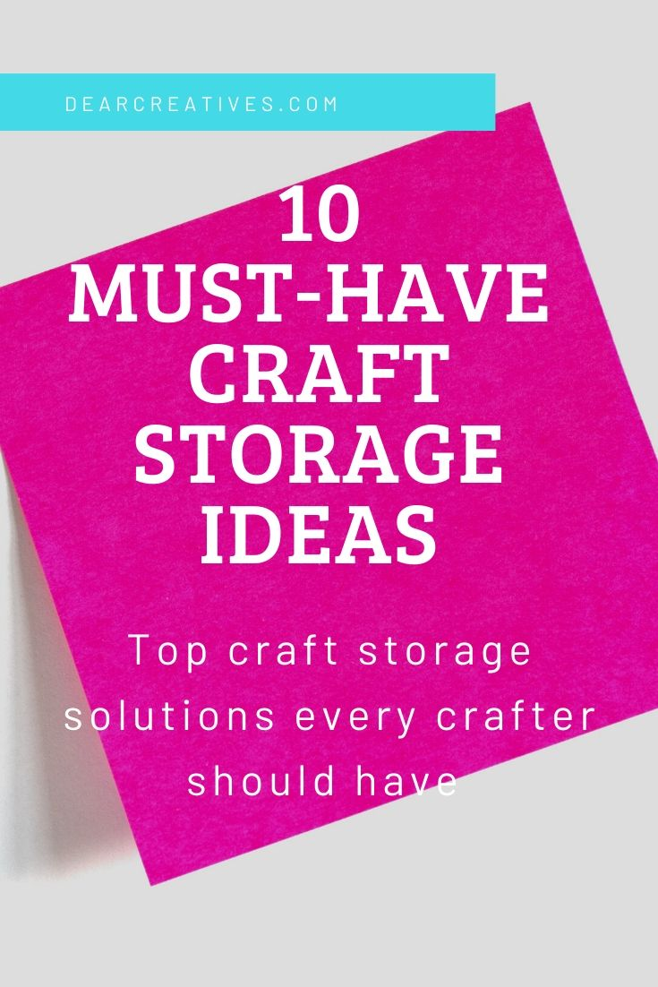 10 Must-Have Craft Storage Ideas And Solutions!