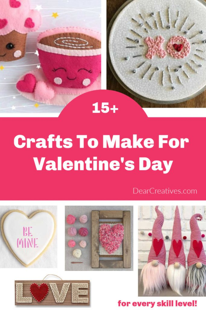 15 Crafts for Valentine's Day - Fun, easy ideas you can make, use for Valentine's decor or gift! Projects for every level of crafter. Have fun making Valentine's Day crafts! DearCreatives.com