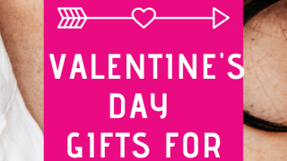 Valentine's Day Gifts For Her She Will Love