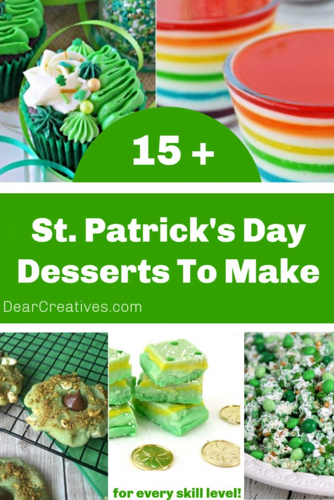 St. Patrick's Day Desserts - 15+ Easy to make and perfect for your St. Patrick's Day parties and celebrations! DearCreatives.com