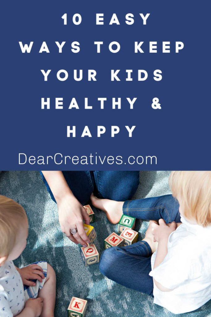 10 Easy Ways To Keep Your Kids Healthy and Happy! DearCreatives.com