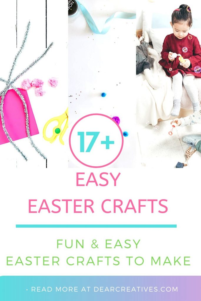 17+ Easy Easter Crafts That Are Fun To Make! Plus, Easter ideas that you can use for kid's Easter activities. DearCreatives.com