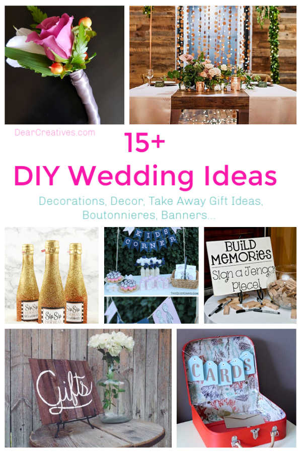 15+ DIY Wedding Ideas You Need to Make - Decorations, Decor, Take Away Gift Ideas, Boutonnieres, Banners...DearCreatives.com