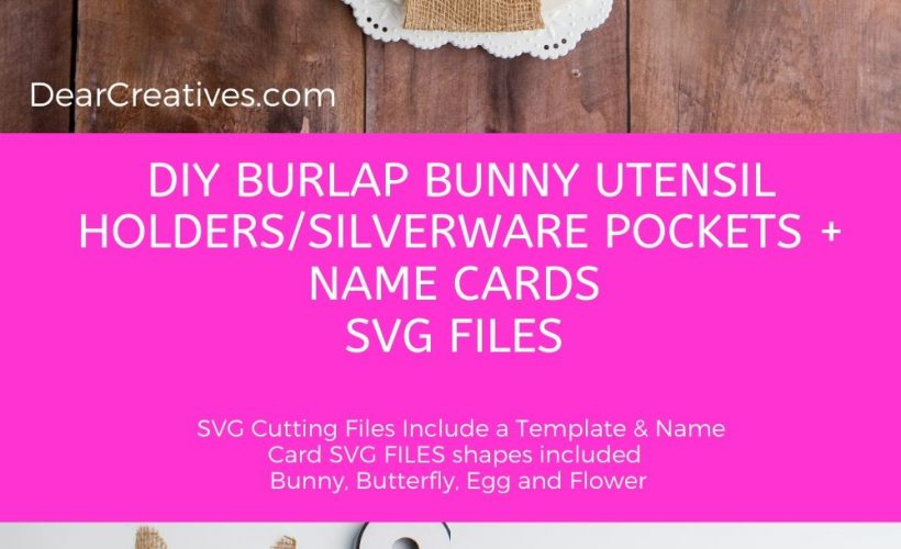 DIY Bunny Untensil Holders and Name Cards - How to instructions for this No-SEW project plus template and SVG files included. DearCreatives.com