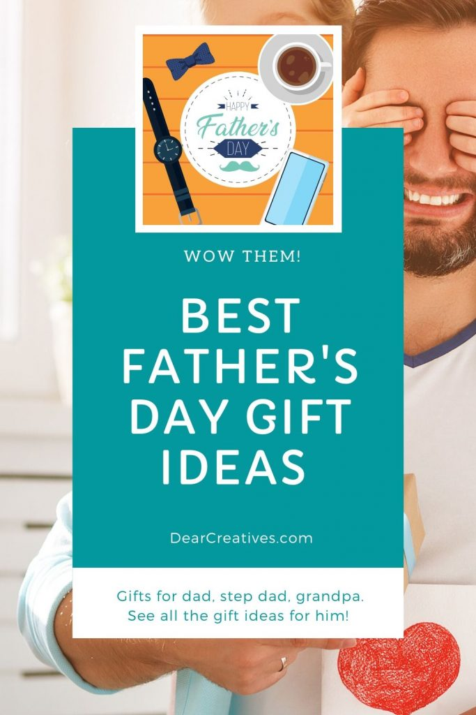 Father's Day Gift Ideas - These are the best gift ideas for him. See all the ideas and our favorite gifts for dad, stepdad and grandpa! DearCreatives.com